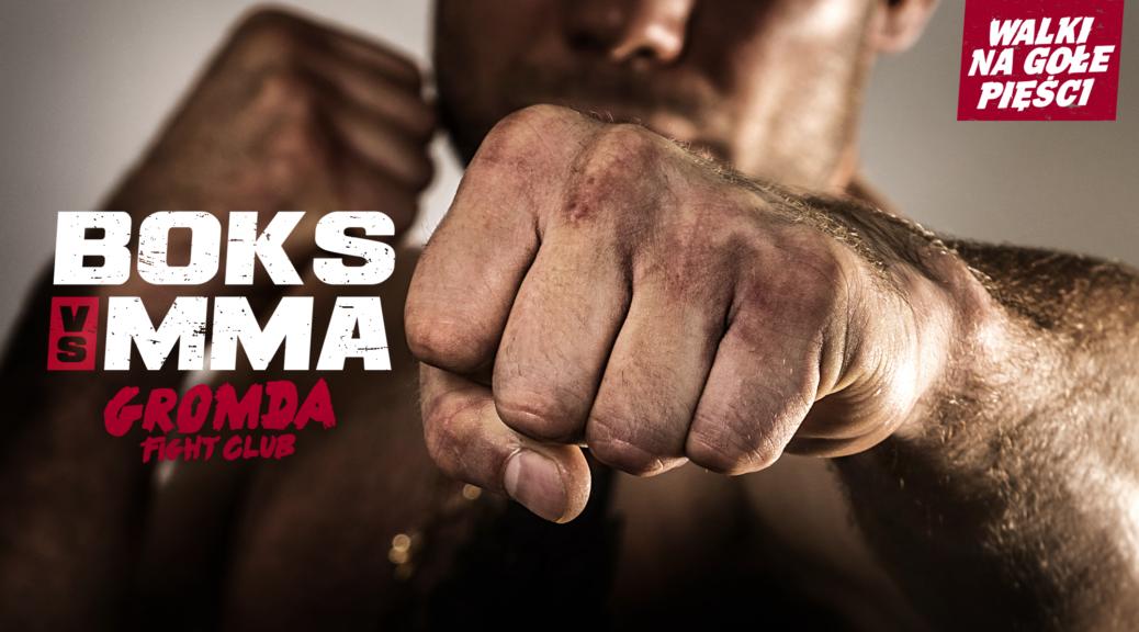 BOKS vs MMA w walce na gołe pięści. GROMDA Fight Club