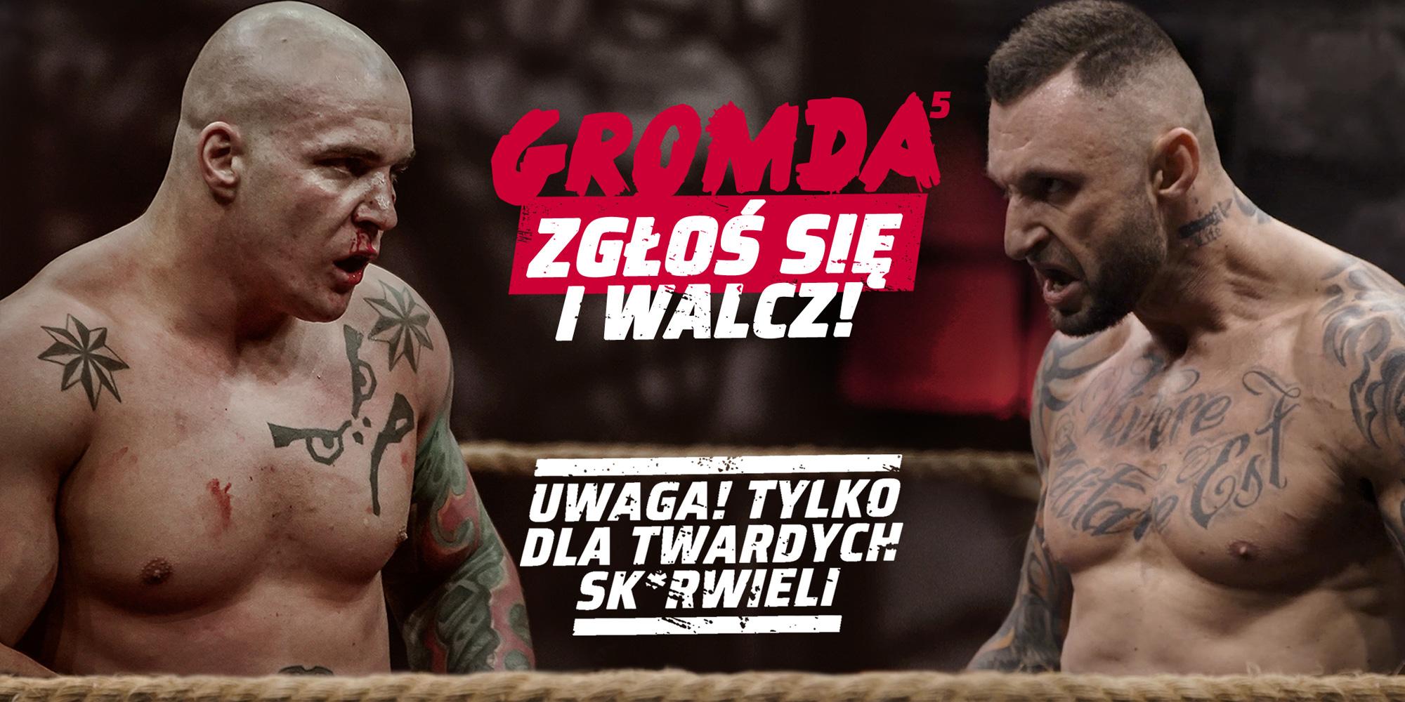 GROMDA 5 - Zgłoś się i walcz - Walki na gołe pięści