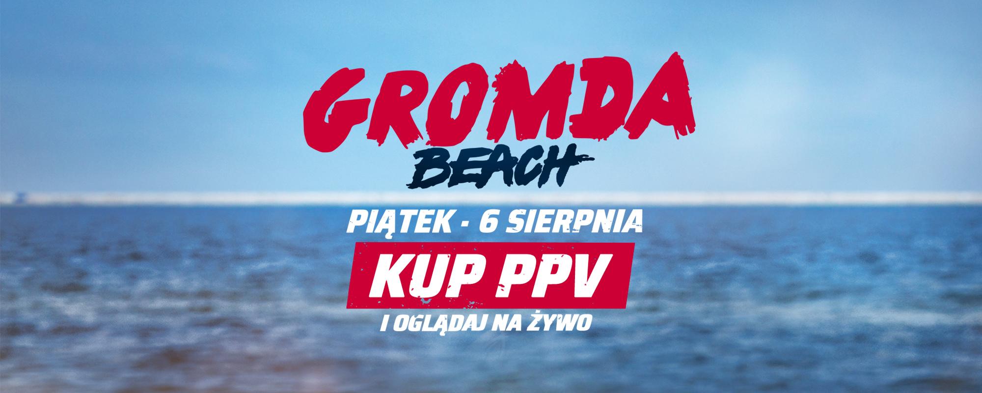 GROMDA Beach: Walki na gołe pięści w plażowym klimacie